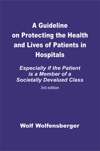 A Guideline on protecting the health and lives of patients in hospitals, especially if the patient is a member of a societally devalued class 3rd edition