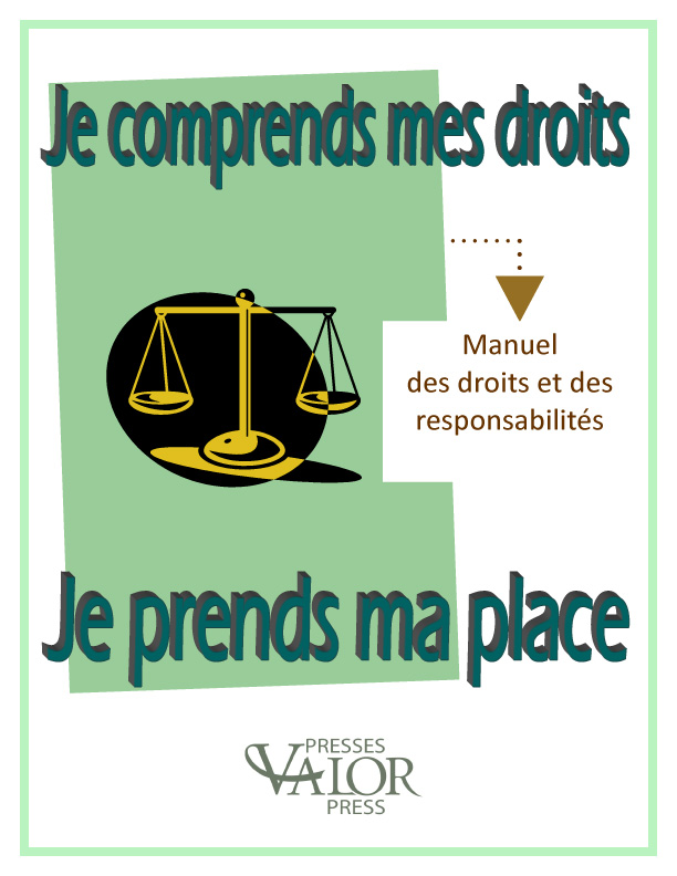 Je comprends mes droits, je prends ma place – I Understand my Rights, I Take my Place.